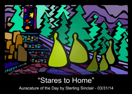 Psychic Sterling Sinclair Auracature Stares to Home Stairs to Home March 31 2014