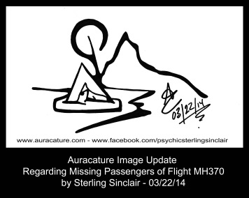 Psychic Sterling Sinclair Missing Plane Malaysia Flight MH370  Auracature Update Survivors March 22, 2014