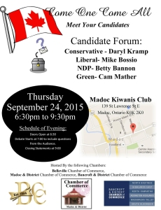 (Madoc, Tweed, Marlbank, Napanee federal election September 24 2015 Liberal Mike Bossio, Conservative Daryl Kramp, NDP Betty Bannon, Green Cam Mather Debate poster) Hear the debate - Have your voice Heard